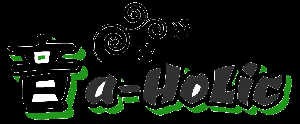 音a-HoLic